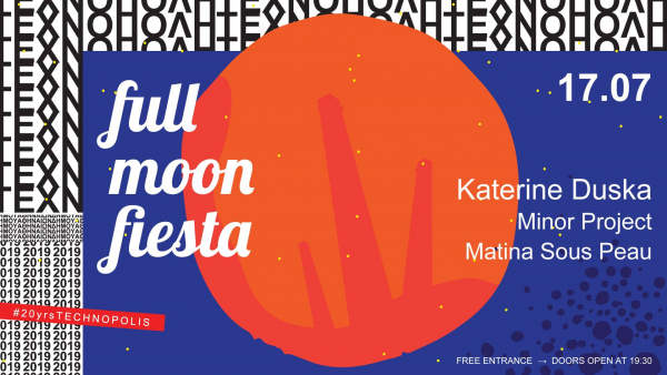 Full Moon Fiesta In Technopolis: A Summer Date With Katerine Duska & Minor Project