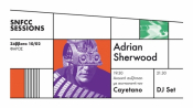 SNFCC Sessions: Adrian Sherwood