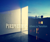 Perspectives: Athens In Transition - FokiaNou Art Space