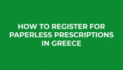 How To Register For Paperless Prescriptions In Greece