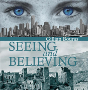 Seeing And Believing By Gillian Bouras