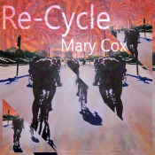 Re-Cycle: New & Old Work By Mary Cox
