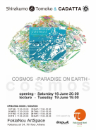 "FokiaNou Art Space ~ ""Cosmos – Paradise on Earth"" Βy Tomoko Shirakumo & Cadatta"