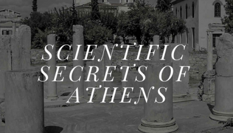 Scientific Secrets Of Athens: Places To Explore, Cafes To Digest Your Knowledge