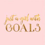 """Just A Girl With Goals""  Workshop"