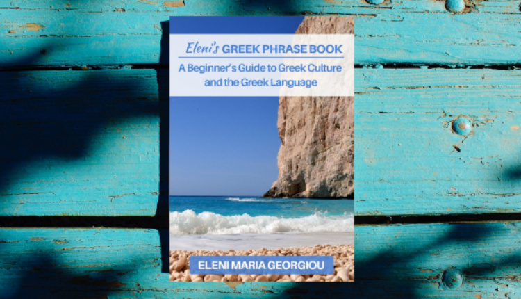 Eleni's Greek Phrase Book - A Beginner's Guide To Greek Culture And The Greek Language